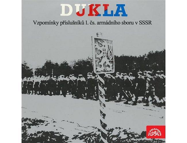 Dukla. Vzpomínky příslušníků 1.čs.armádního sboru v SSSR