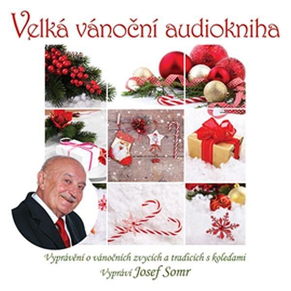 Velká vánoční audiokniha (Vyprávění o vánočních zvycích a tradicích s koledami)